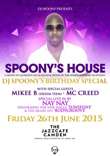 Spoony's House - Spoony's Birthday Edition at The Jazz Cafe in London