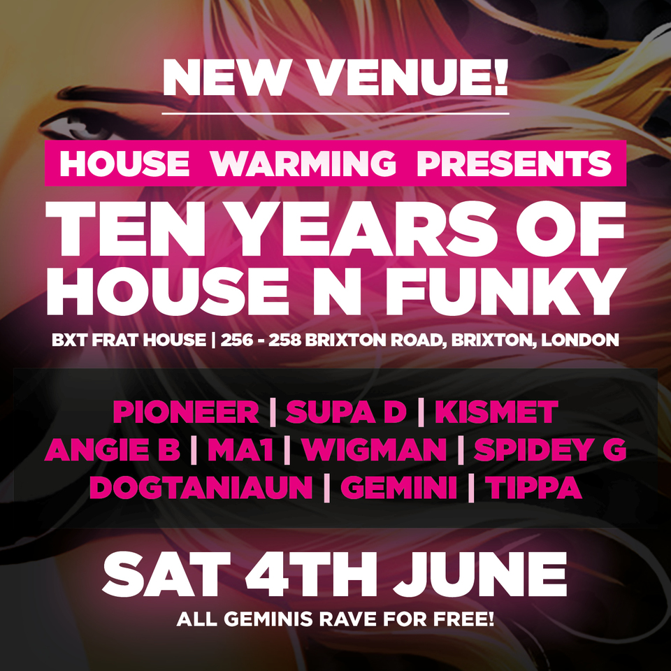 House warming 10 years of funky house tickets bxt frat for Funky house london