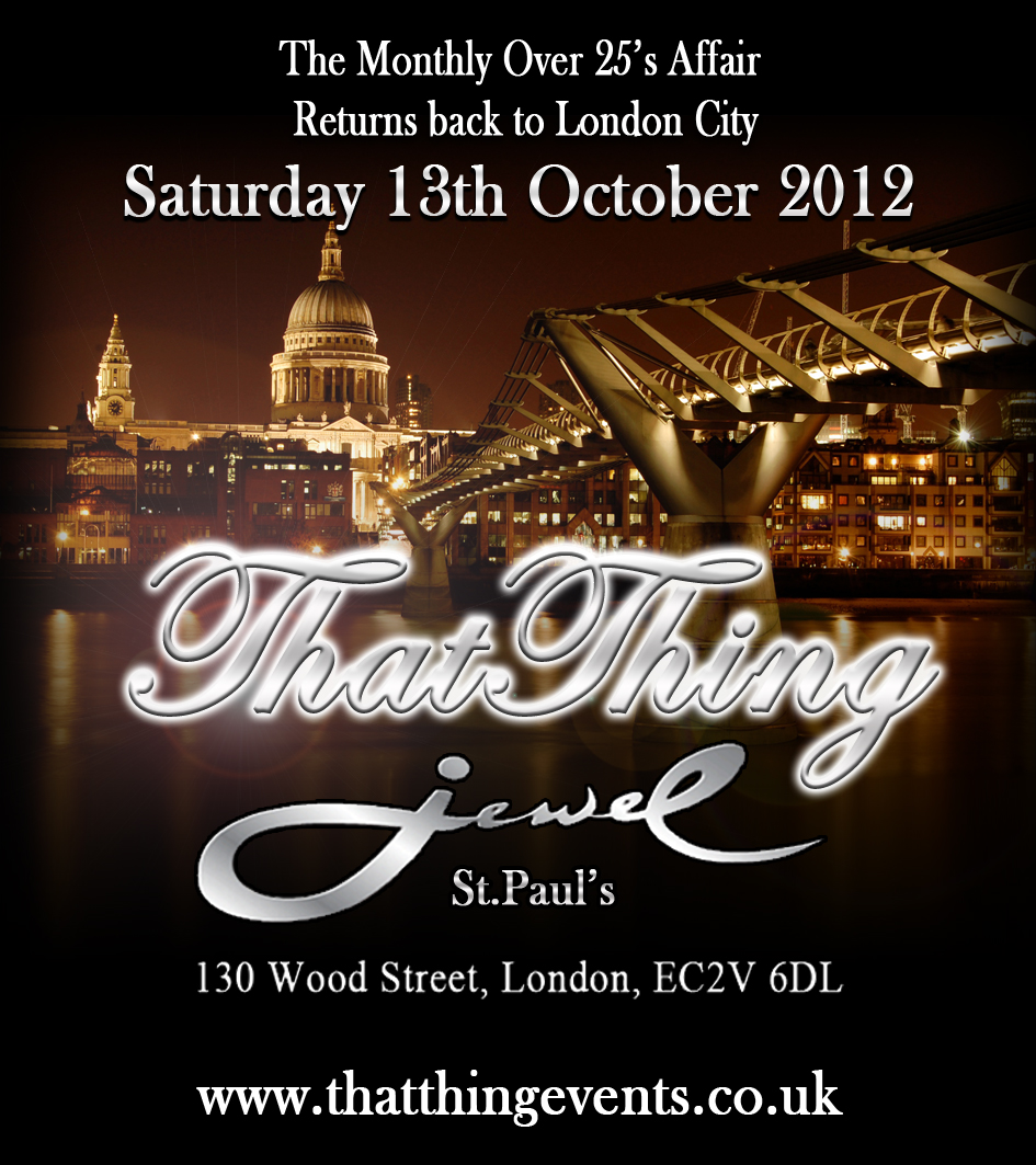 THATthing!! Sat 13th October 2012 @ Jewel St.Pauls