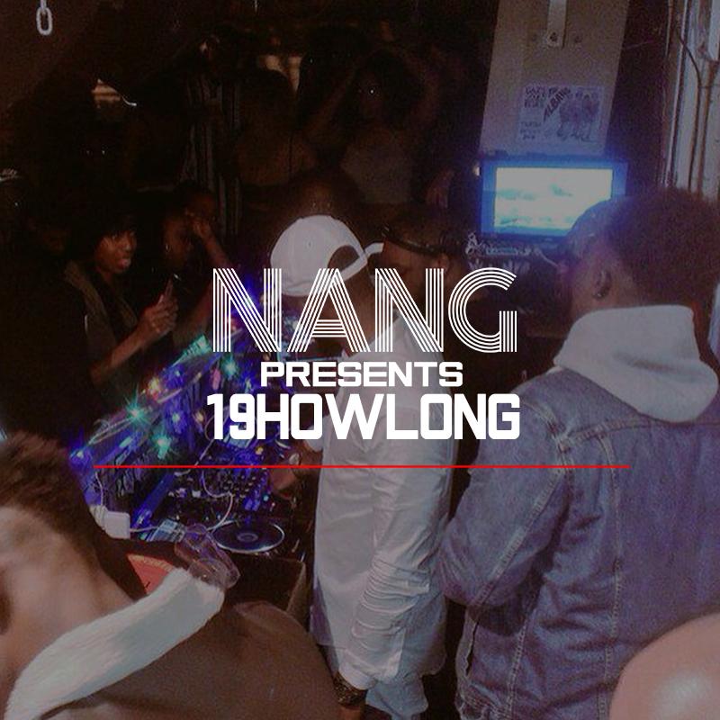 NANG Presents: 19HOWLONG LIVE