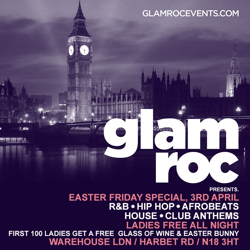 GLAMROC EASTER PARTY LADIES FREE ALL NIGHT
