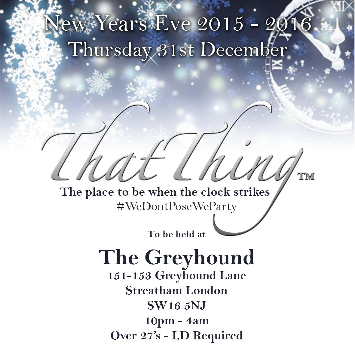 ThatThing NYE 2015 - 2016 The Greyhound