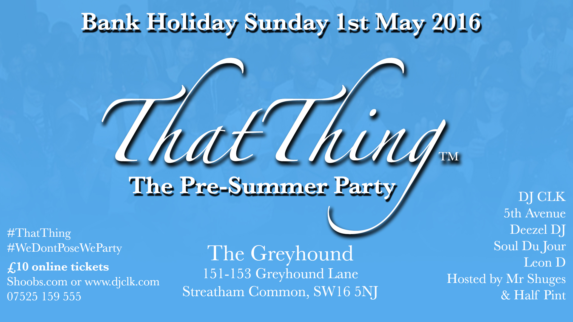 ThatThing The Pre-Summer Party : Sun 1st May