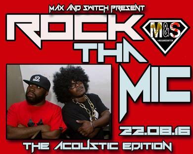 MAX & SWITCH PRESENT: ROCK THA MIC