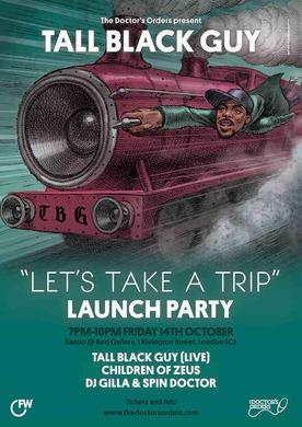 Tall Black Guy - 'Lets Take A Trip' Launch