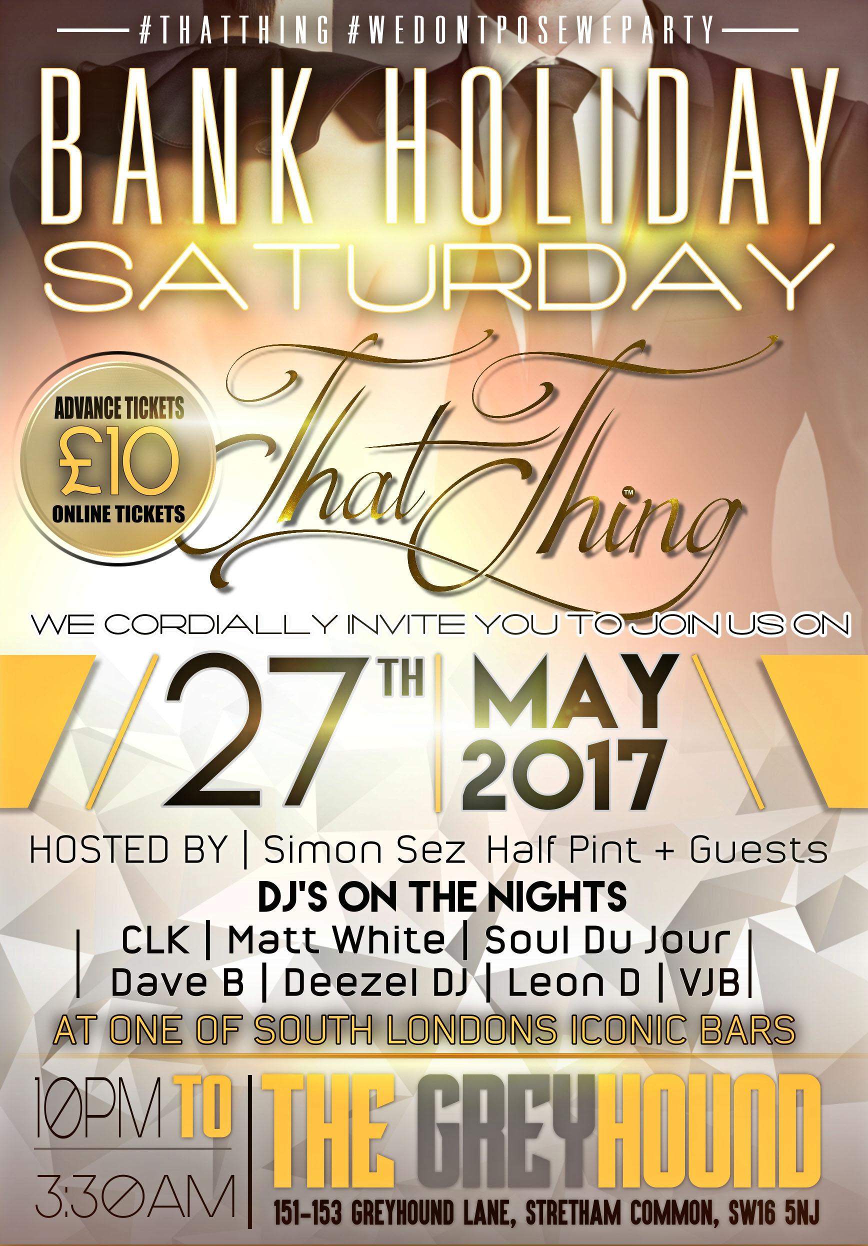 ThatThing Bank Holiday Saturday 27th May 2017