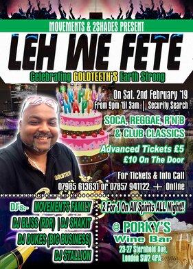 Leh We Fete - Celebrating Goldteeth's B'day