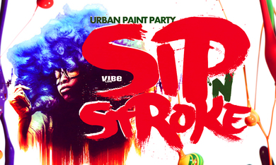 SIP 'N STROKE (Urban Paint Party) (4pm-7pm)