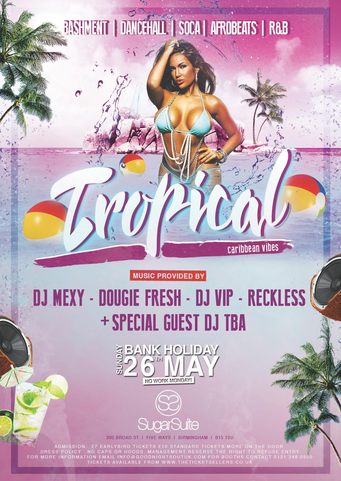 Tropical - Bank Holiday Special