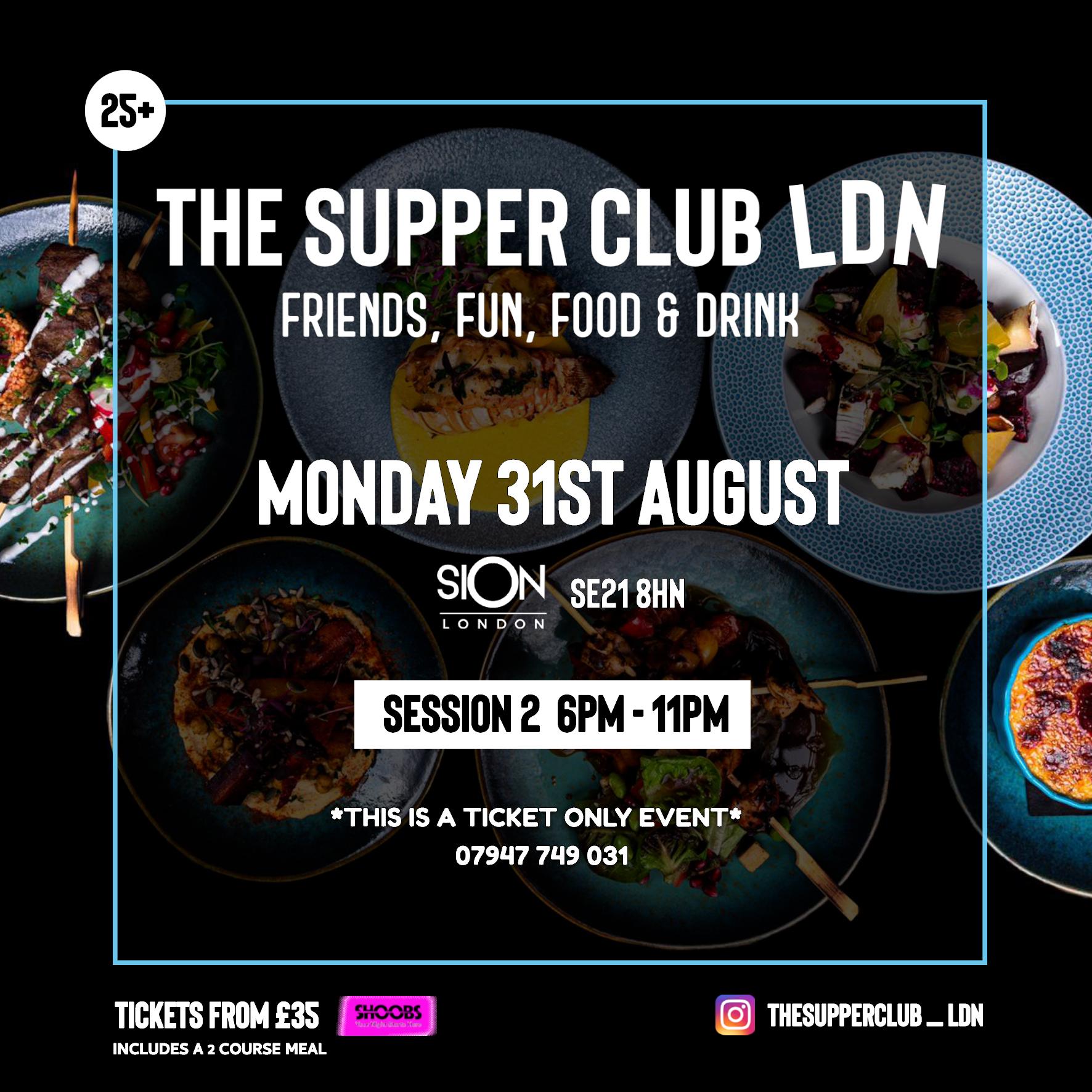 The Supper Club LDN - Mon Aug 31st (6pm-11pm)
