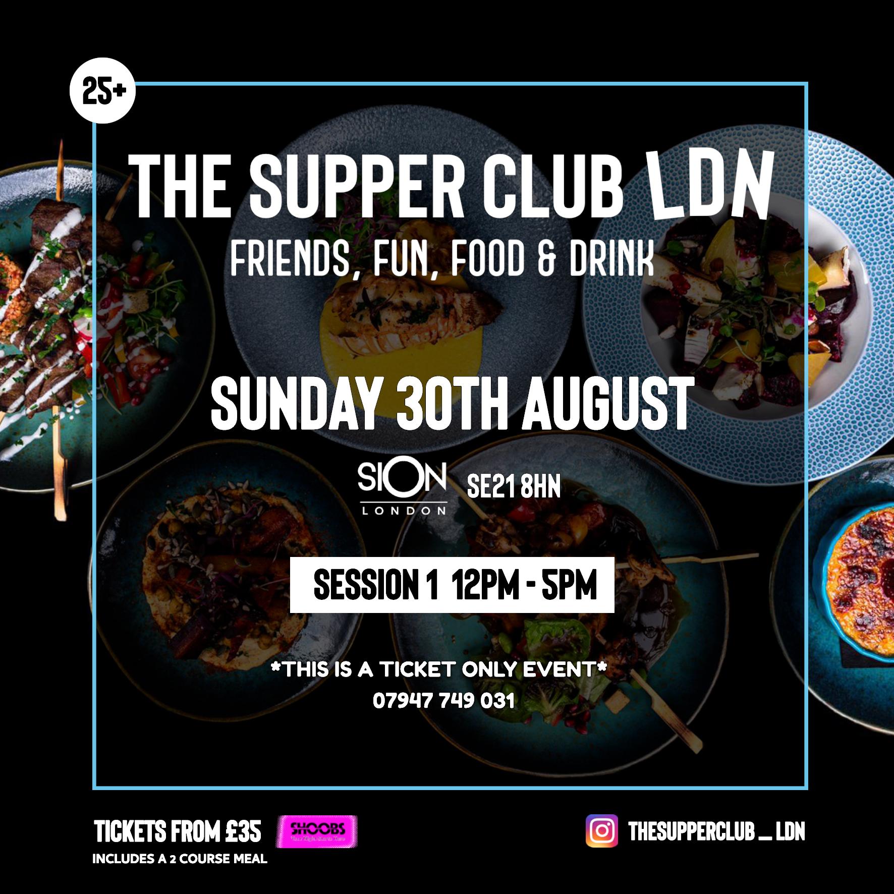 The Supper Club LDN - Sun Aug 30th (12pm-5pm)