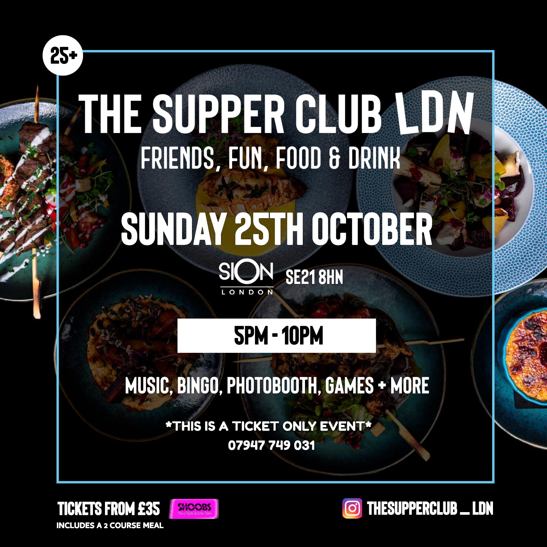 The Supper Club LDN - Sun OCT 25th (5pm-10pm)