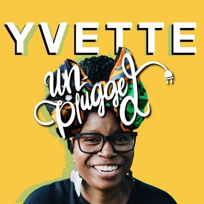 Yvette Unplugged