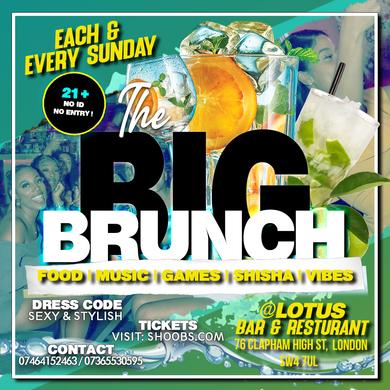 THE BIG BRUNCH Every Sunday