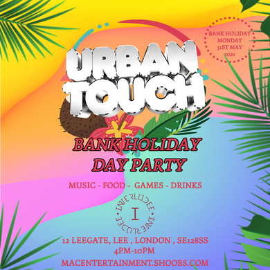 URBAN TOUCH BANK HOLIDAY MON PARTY