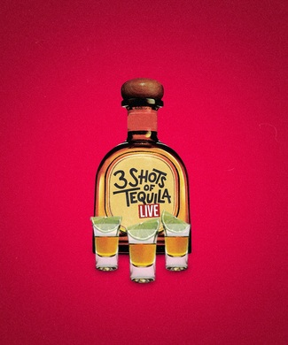 3 Shots of Tequila Live