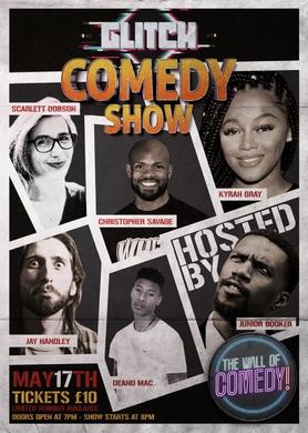 GLITCH COMEDY SHOW (The Wall Of Comedy)