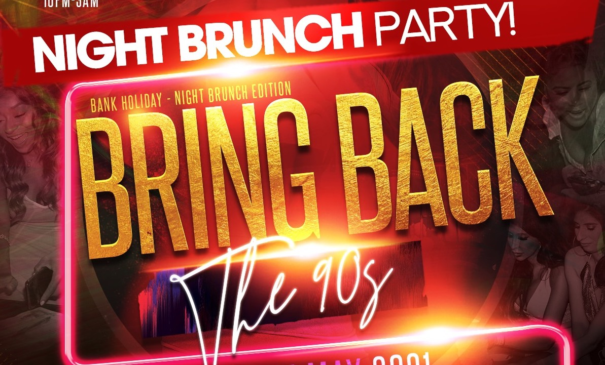 SOLD OUT(NIGHT-BRUNCH) BRING BACK THE 90S