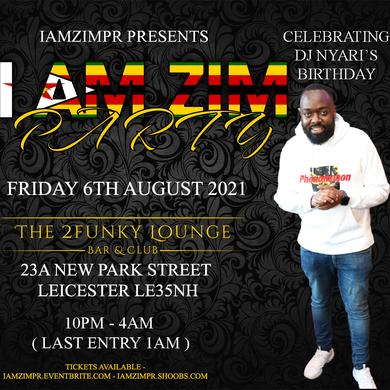 I AM ZIM PARTY DJ NYARI'S BDAY BASH