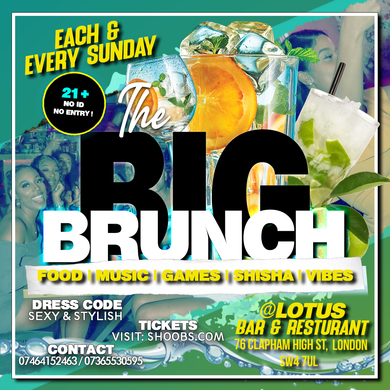 THE BIG BRUNCH - EACH & EVERY SUNDAYS