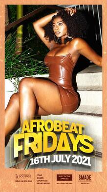 AfroBeat Fridays JUL 16 (NIGHT EVENT)