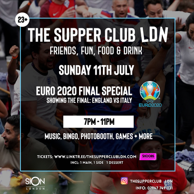 The SupperClub LDN - Sun JULY 11TH - Showing The Euro 2020 Final
