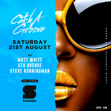 Catch A Groove - Sat 21st Aug