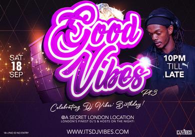 GOOD VIBES PT3 - DJ VIBES YEAR2YEAR BIRTHDAY CELEBRATION
