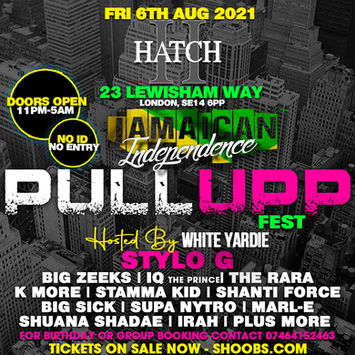PULL UP FEST!! - JAMAICAN INDEPENDENCE PARTY