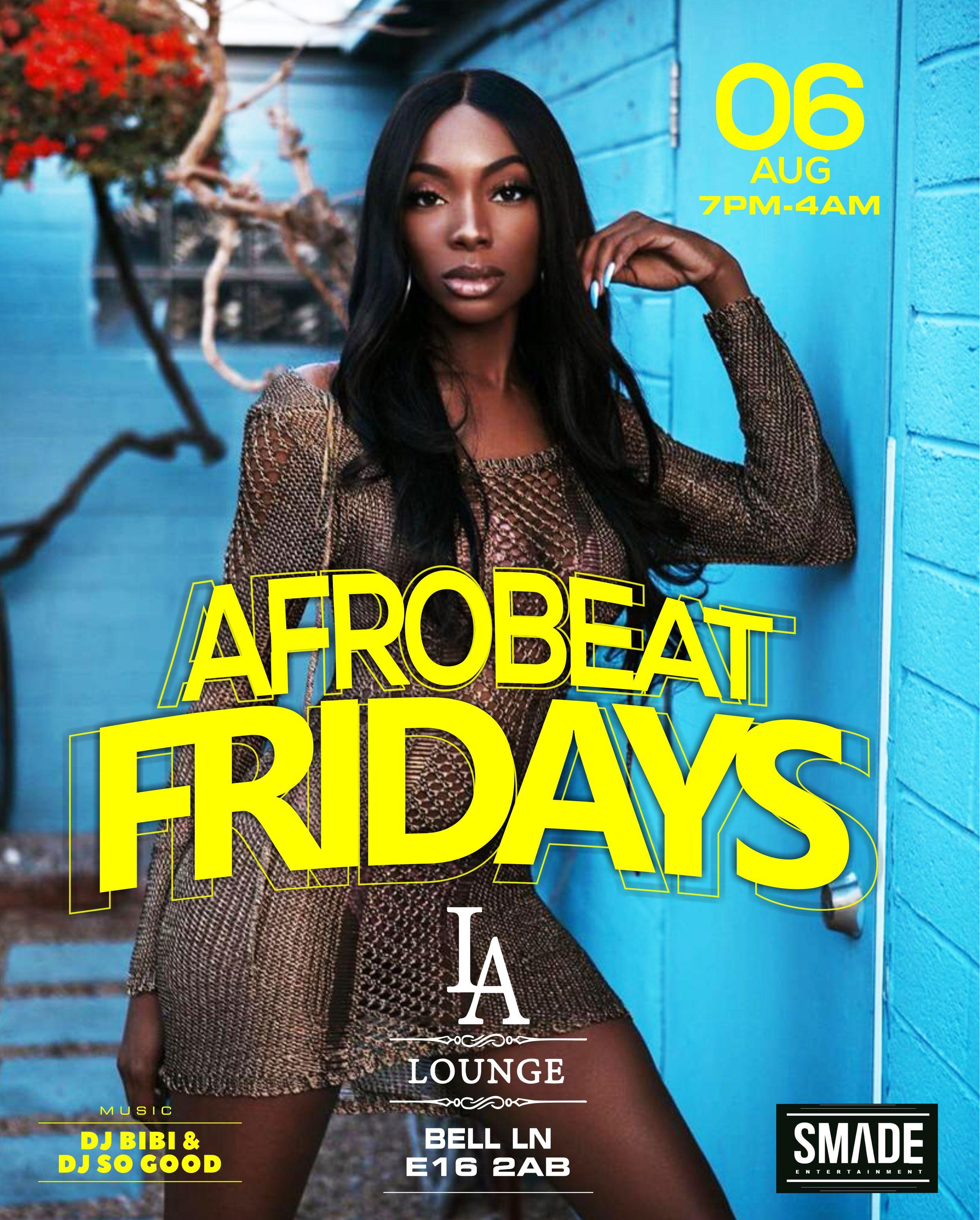 AfroBeat Fridays AUG 06 - SMADEPARTIES