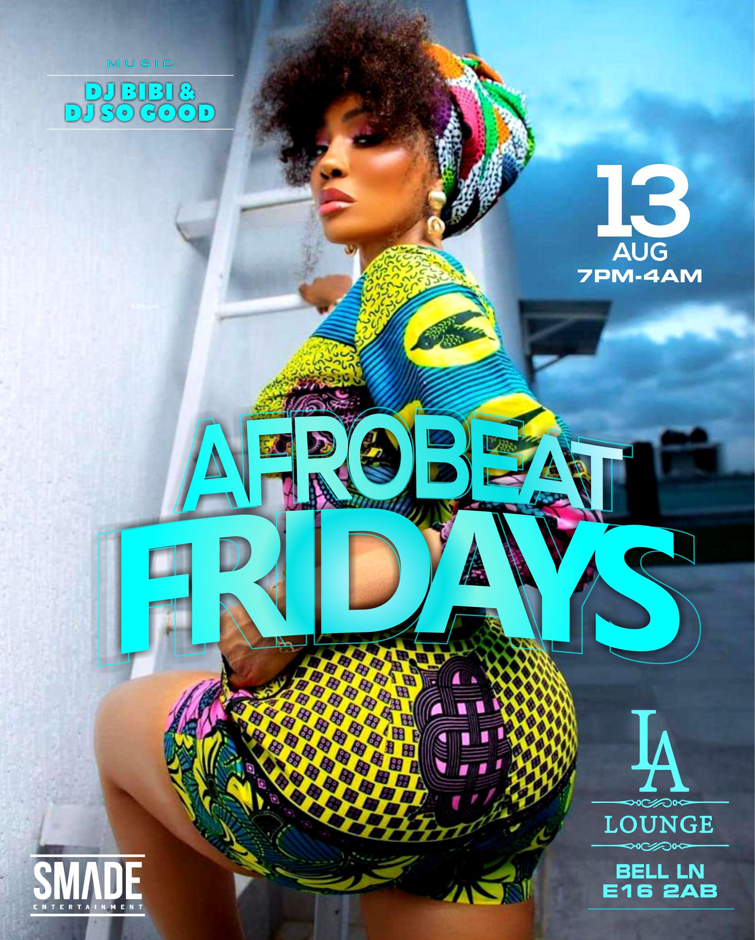 AfroBeat Fridays AUG 13 - SMADEPARTIES