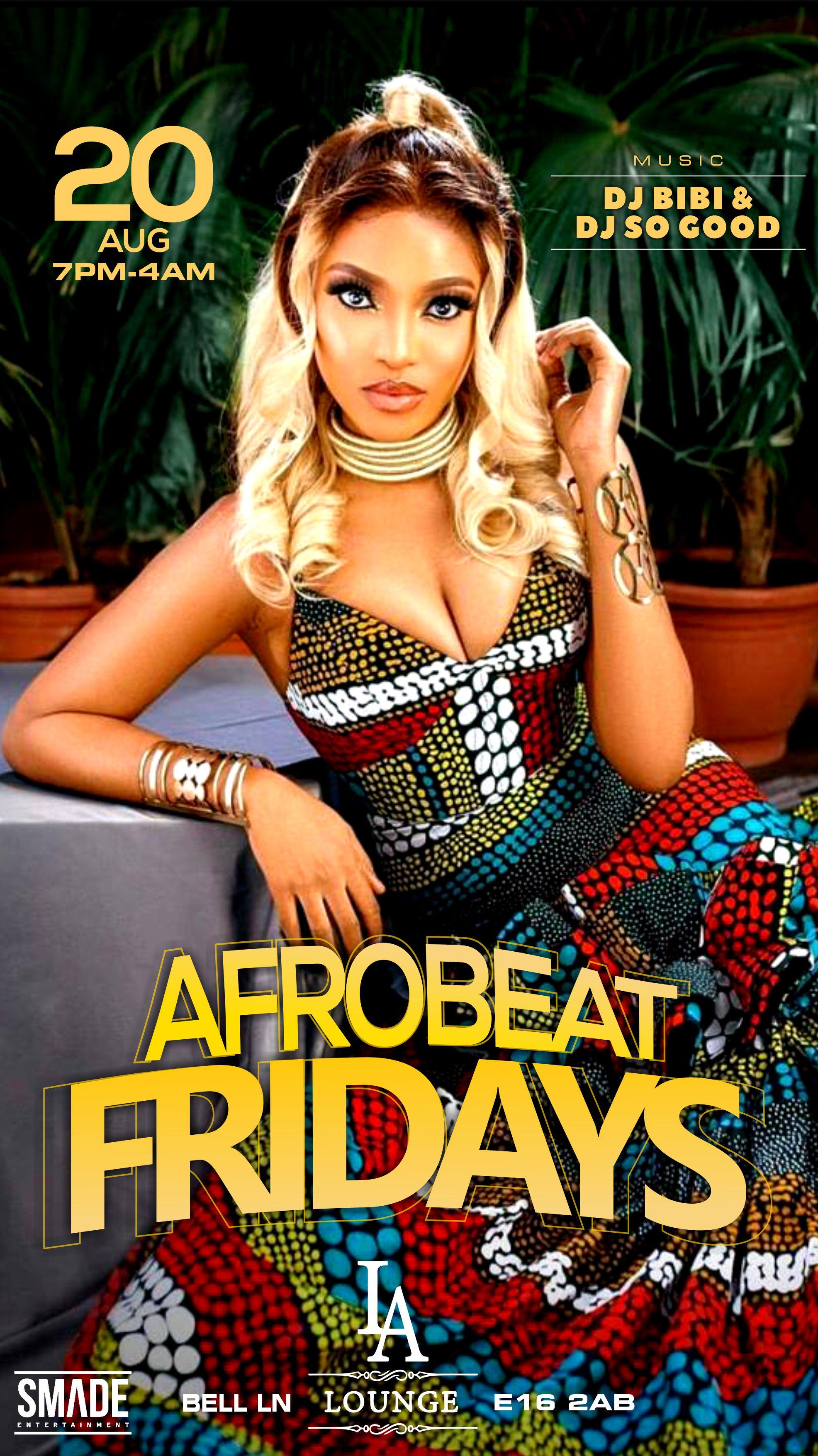 AfroBeat Fridays AUG 20 - SMADEPARTIES
