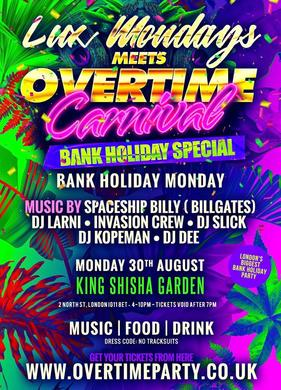 Lux Mondays meets Overtime Carnival Bank Holiday Special