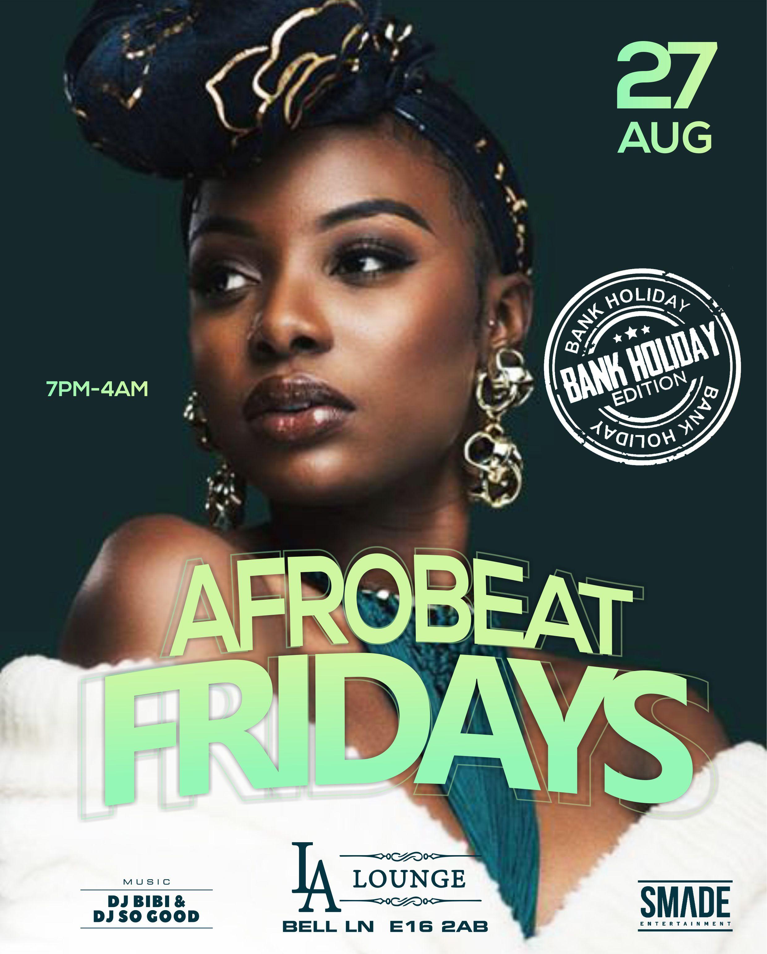 AfroBeat Fridays AUG 27 - Bank Holiday Friday