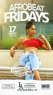 AfroBeat Fridays SEP 17