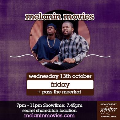 Melanin Movies - Friday