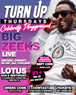TURN UP THURSDAYS -  A NIGHT OUT WITH BIG ZEEKS