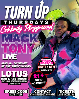 TURN UP THURSDAYS -  A NIGHT OUT WITH MACK TONY