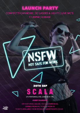 NSFW LAUNCH PARTY @ SCALA 30TH SEP //£4 DRINKS//11PM-4AM