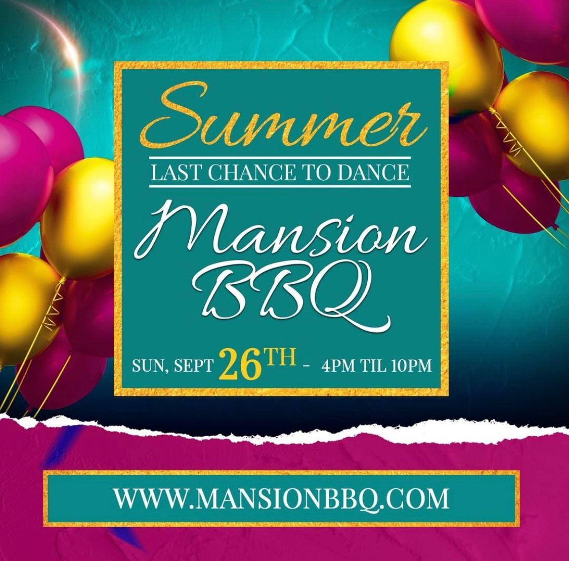 Mansion BBQ   Last Chance To Dance