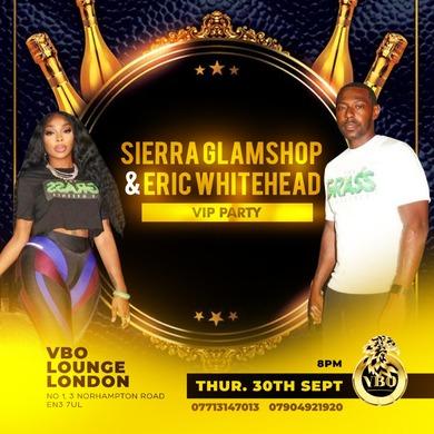Sierra Glamshop & Eric WhiteHead (Love & HipHop) London VIP Party