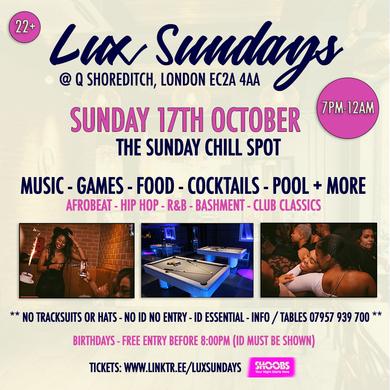 Lux Sundays @ Q - Shoreditch - 17th October 2021