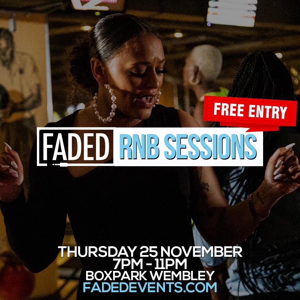 Faded RnB Sessions @ Boxpark Wembley