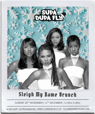 SUPA DUPA FLY X SLEIGH MY NAME BRUNCH